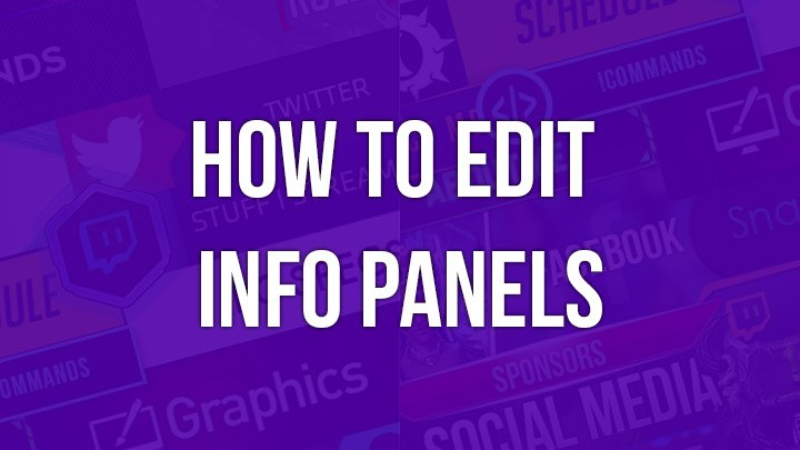 How to Edit Info Panels - Twitch Designs